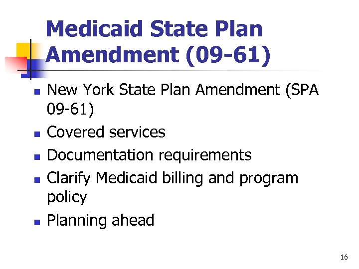 Medicaid State Plan Amendment (09 -61) n n n New York State Plan Amendment