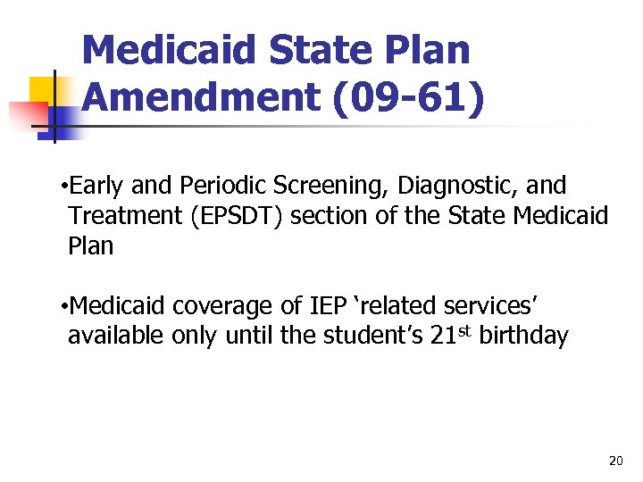 Medicaid State Plan Amendment (09 -61) • Early and Periodic Screening, Diagnostic, and Treatment