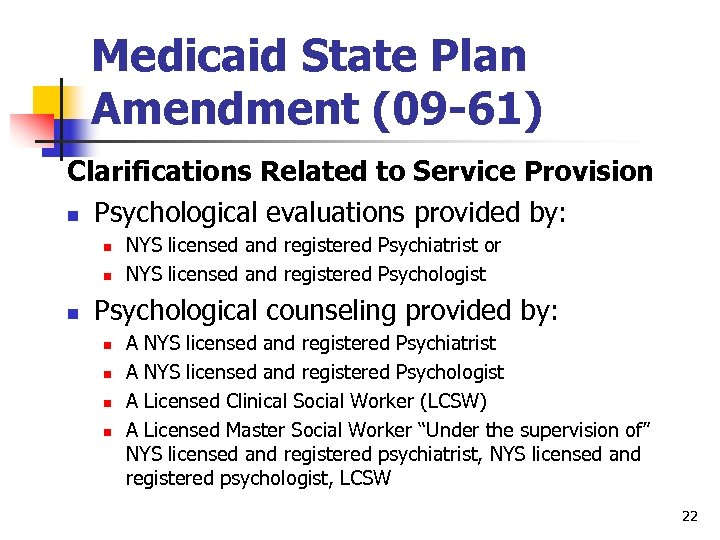 Medicaid State Plan Amendment (09 -61) Clarifications Related to Service Provision n Psychological evaluations