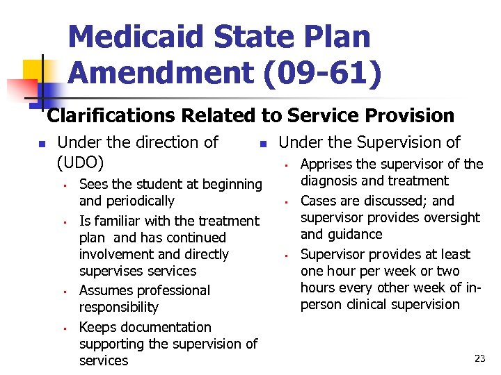 Medicaid State Plan Amendment (09 -61) Clarifications Related to Service Provision n Under the