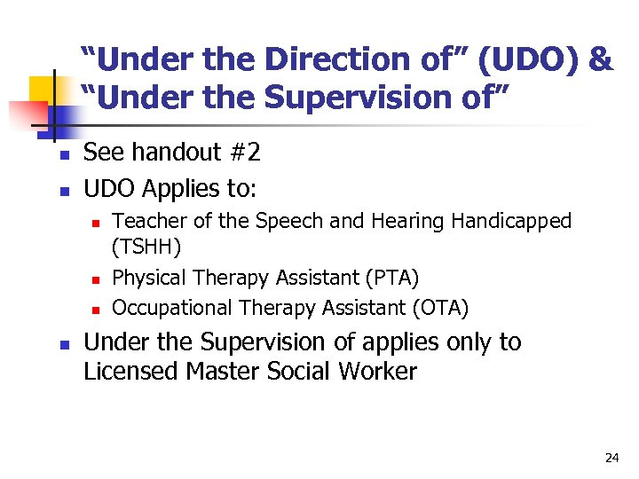"""""""Under the Direction of"""" (UDO) & """"Under the Supervision of"""" n n See handout"""