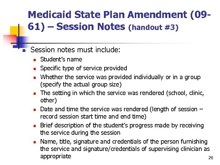 Medicaid State Plan Amendment (0961) – Session Notes (handout #3) n Session notes must