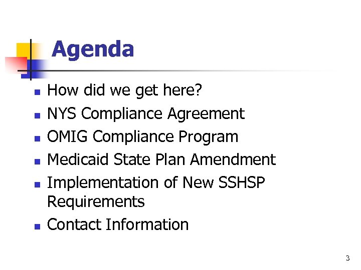Agenda n n n How did we get here? NYS Compliance Agreement OMIG Compliance