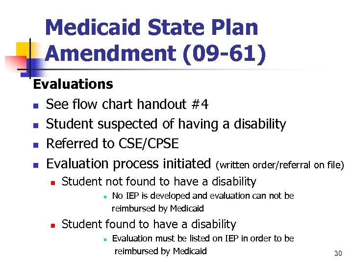 Medicaid State Plan Amendment (09 -61) Evaluations n See flow chart handout #4 n