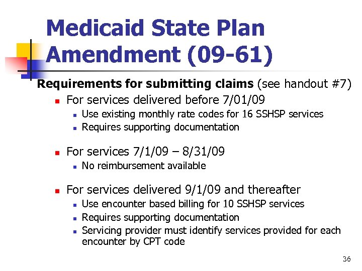 Medicaid State Plan Amendment (09 -61) Requirements for submitting claims (see handout #7) n