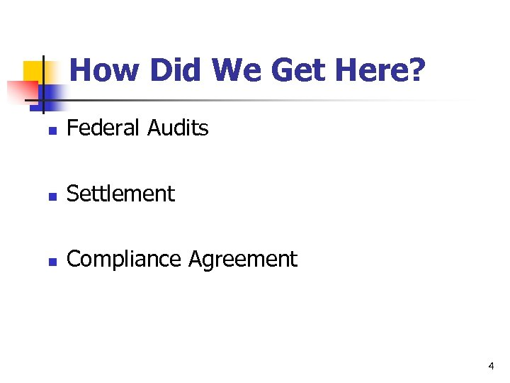 How Did We Get Here? n Federal Audits n Settlement n Compliance Agreement 4