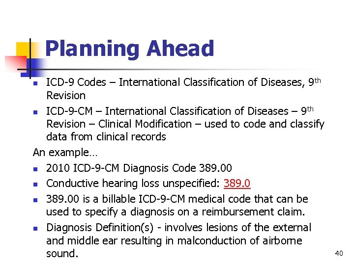 Planning Ahead ICD-9 Codes – International Classification of Diseases, 9 th Revision n ICD-9