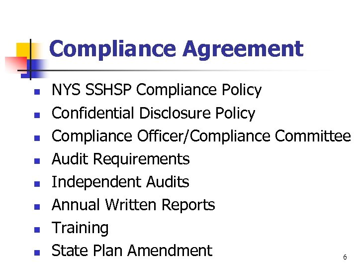 Compliance Agreement n n n n NYS SSHSP Compliance Policy Confidential Disclosure Policy Compliance