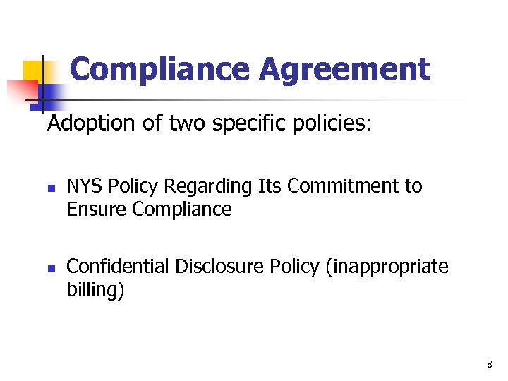 Compliance Agreement Adoption of two specific policies: n n NYS Policy Regarding Its Commitment
