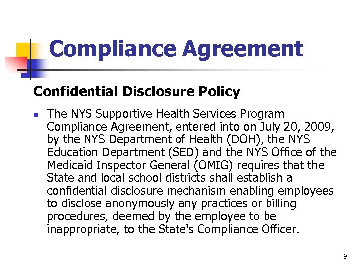 Compliance Agreement Confidential Disclosure Policy n The NYS Supportive Health Services Program Compliance Agreement,