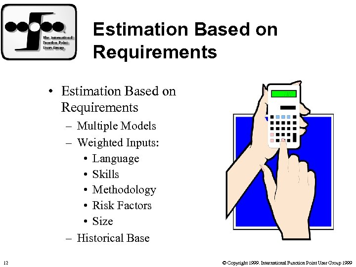 Estimation Based on Requirements • Estimation Based on Requirements – Multiple Models – Weighted