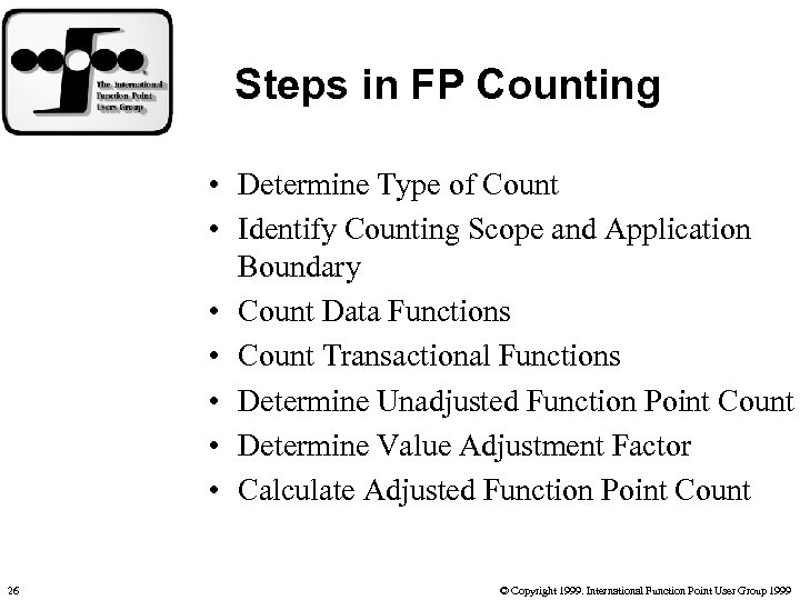 Steps in FP Counting • Determine Type of Count • Identify Counting Scope and
