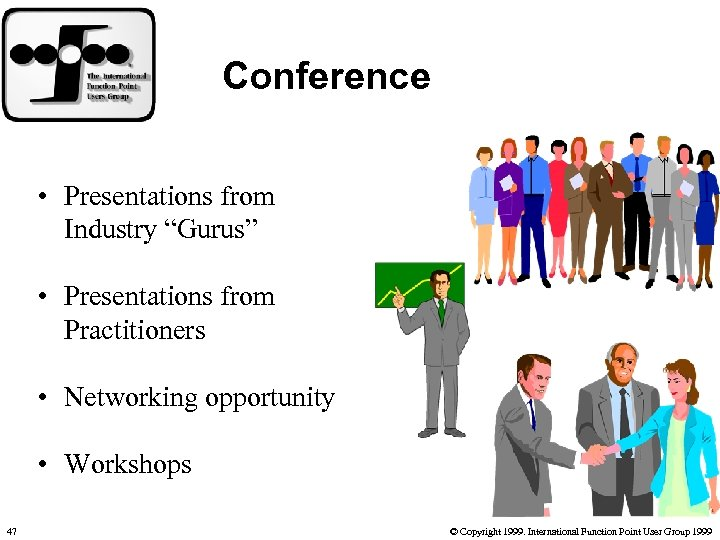 "Conference • Presentations from Industry ""Gurus"" • Presentations from Practitioners • Networking opportunity •"