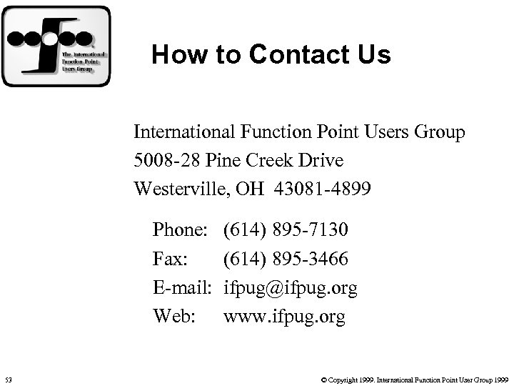 How to Contact Us International Function Point Users Group 5008 -28 Pine Creek Drive