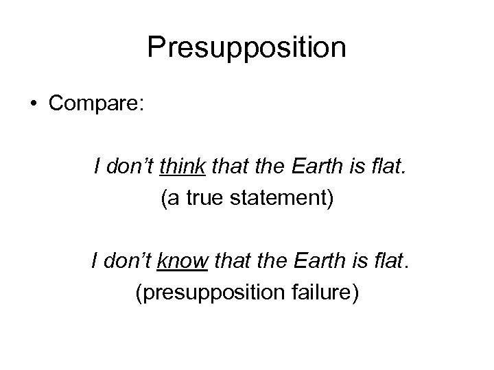 presupposition semantics Topic: presupposition in morphology and syntax/semantics, presupposition plays a central role in the analysis of diverse grammatical phenomena, from morphological.