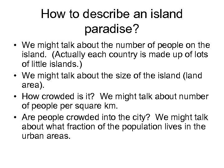 How to describe an island paradise? • We might talk about the number of
