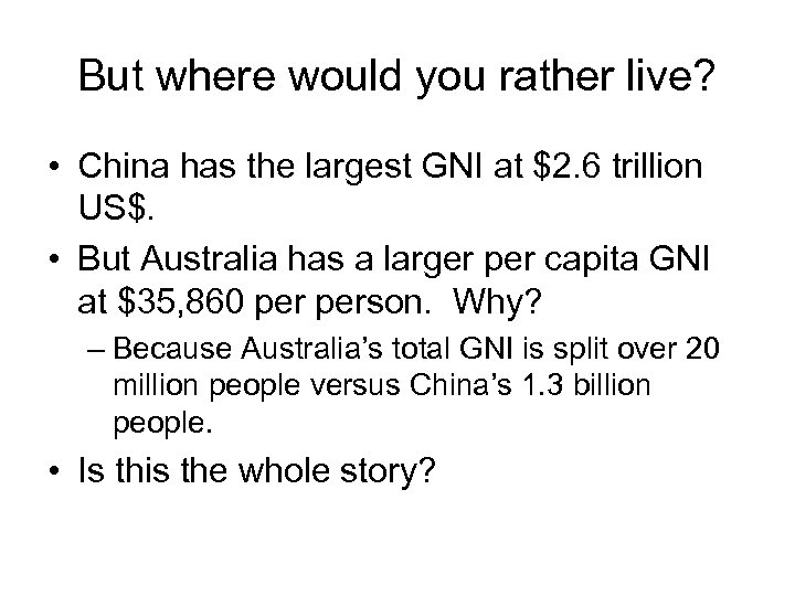 But where would you rather live? • China has the largest GNI at $2.
