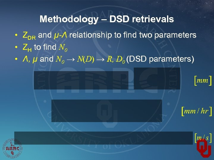 Methodology – DSD retrievals • • • ZDR and μ-Λ relationship to find two