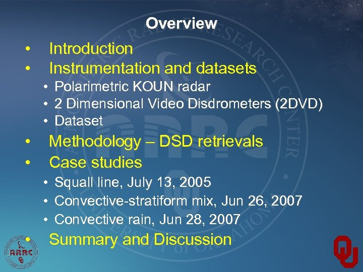 Overview Introduction Instrumentation and datasets • • • Methodology – DSD retrievals Case studies