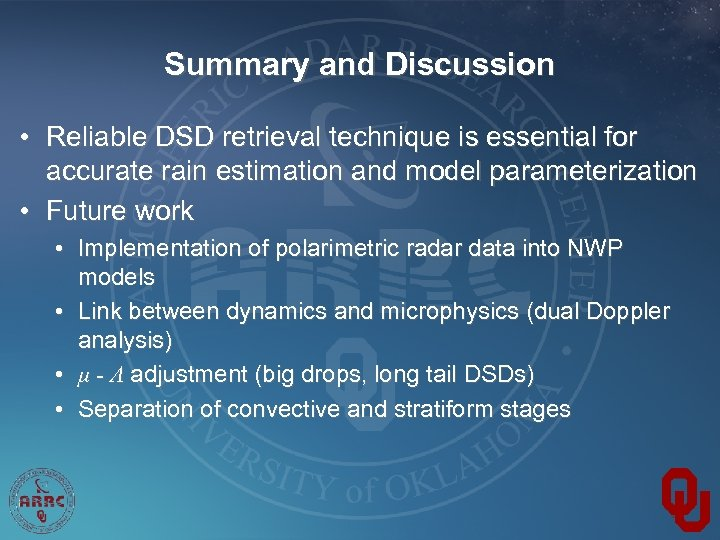 Summary and Discussion • Reliable DSD retrieval technique is essential for accurate rain estimation