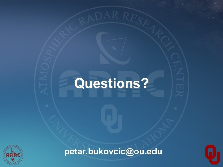 Questions? petar. bukovcic@ou. edu