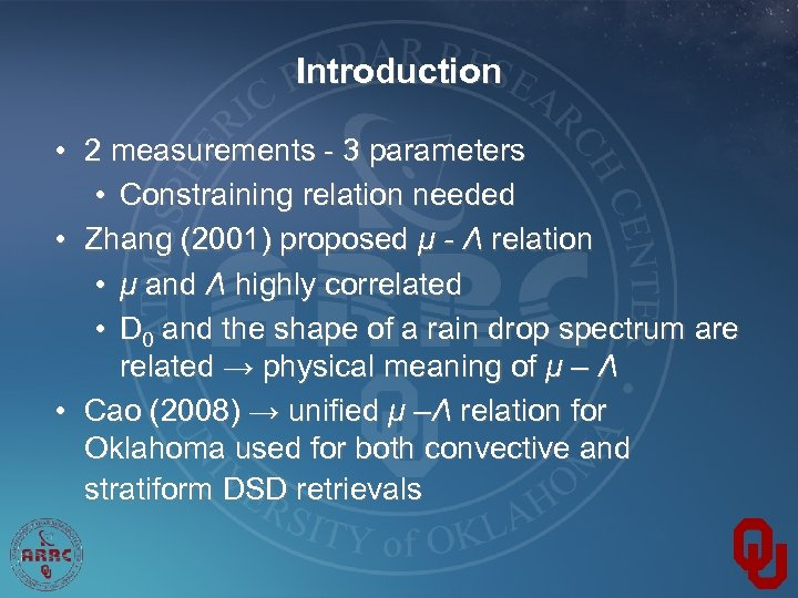Introduction • 2 measurements - 3 parameters • Constraining relation needed • Zhang (2001)
