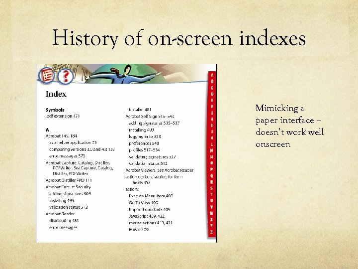 History of on-screen indexes Mimicking a paper interface – doesn't work well onscreen