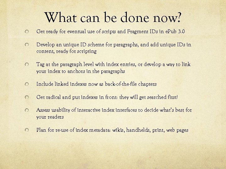 What can be done now? Get ready for eventual use of scripts and Fragment