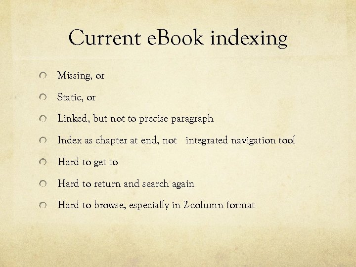 Current e. Book indexing Missing, or Static, or Linked, but not to precise paragraph