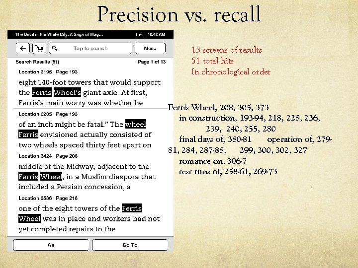 Precision vs. recall 13 screens of results 51 total hits In chronological order Ferris