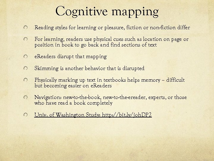 Cognitive mapping Reading styles for learning or pleasure, fiction or non-fiction differ For learning,