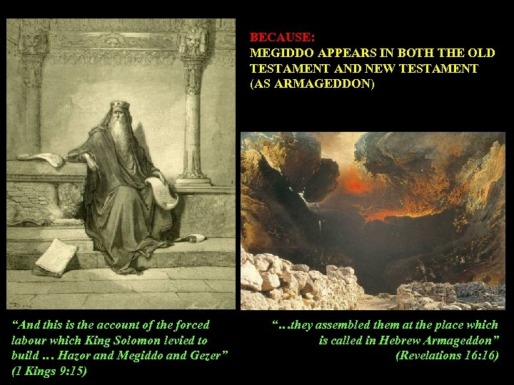 "BECAUSE: MEGIDDO APPEARS IN BOTH THE OLD TESTAMENT AND NEW TESTAMENT (AS ARMAGEDDON) ""And"