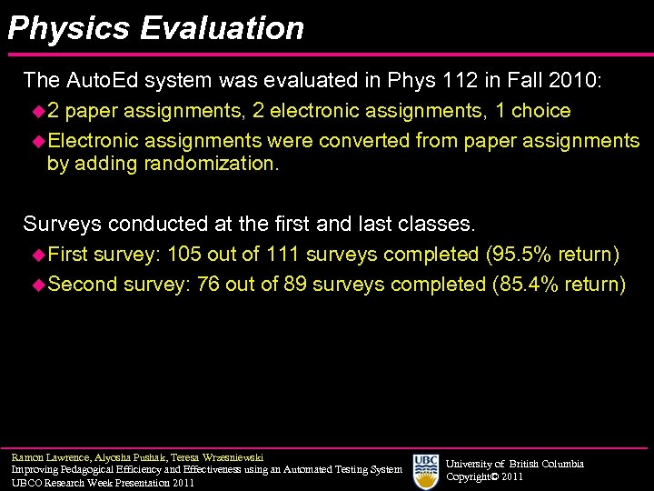 Physics Evaluation The Auto. Ed system was evaluated in Phys 112 in Fall 2010: