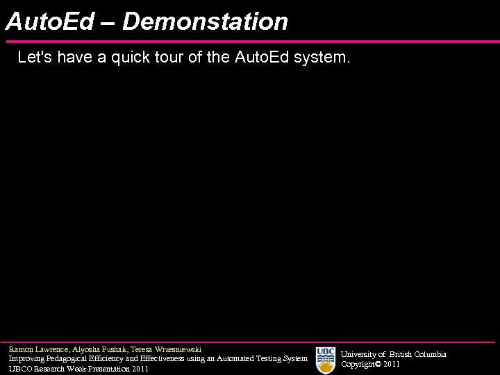 Auto. Ed – Demonstation Let's have a quick tour of the Auto. Ed system.