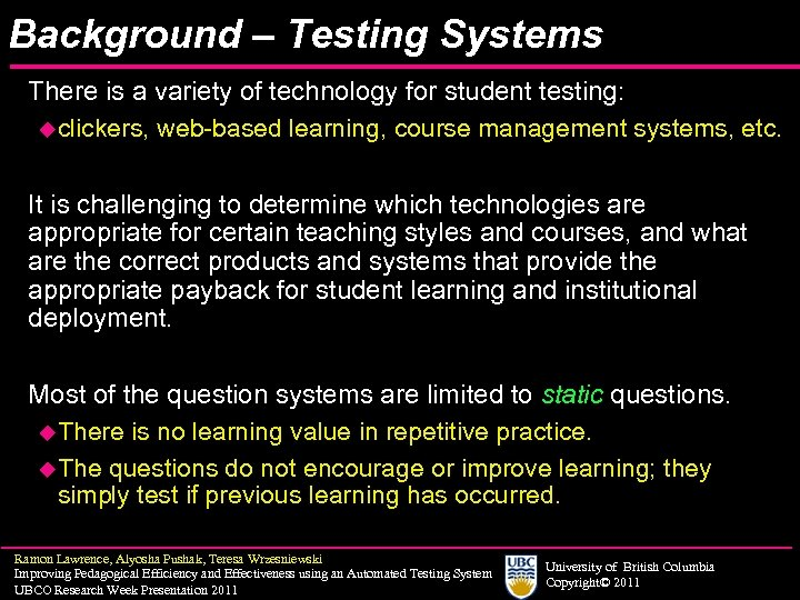 Background – Testing Systems There is a variety of technology for student testing: uclickers,