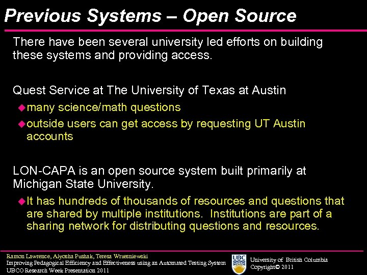 Previous Systems – Open Source There have been several university led efforts on building