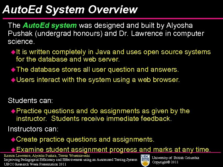 Auto. Ed System Overview The Auto. Ed system was designed and built by Alyosha