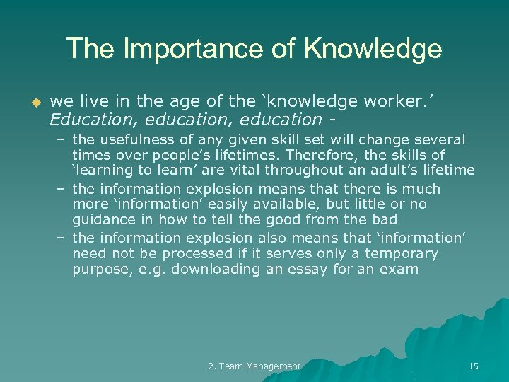 The Importance of Knowledge u we live in the age of the 'knowledge worker.