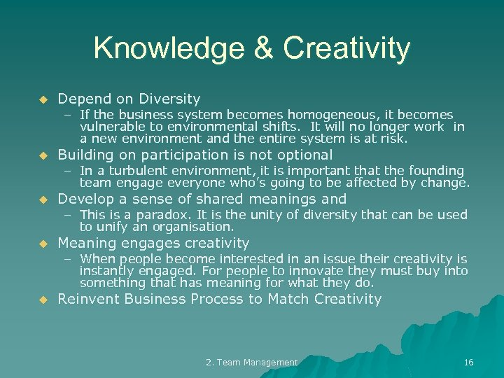 Knowledge & Creativity u Depend on Diversity u Building on participation is not optional