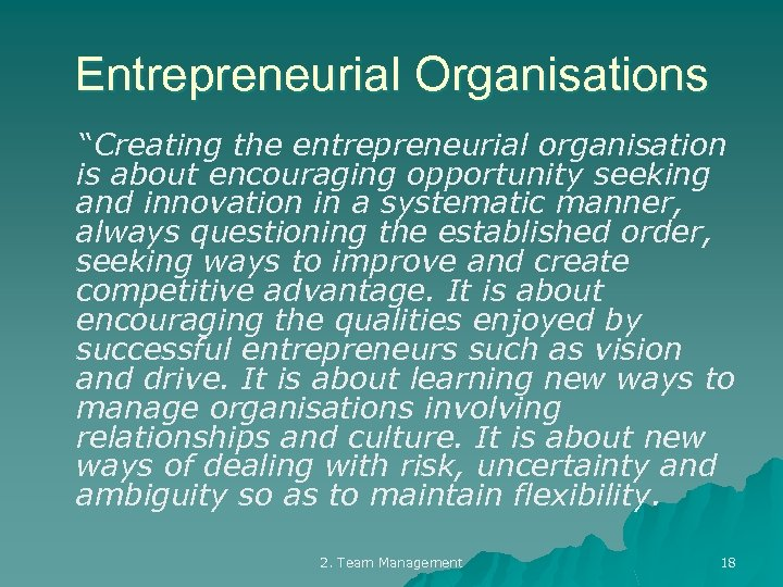 "Entrepreneurial Organisations ""Creating the entrepreneurial organisation is about encouraging opportunity seeking and innovation in"