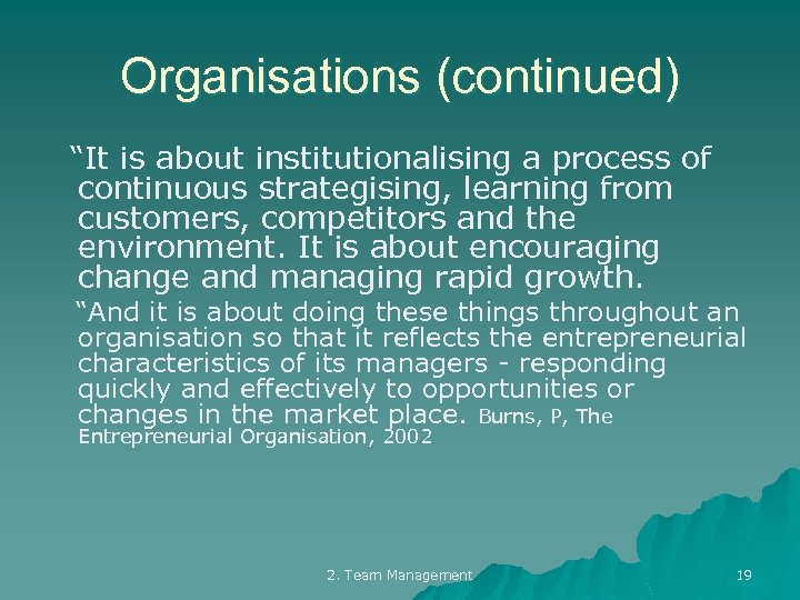 "Organisations (continued) ""It is about institutionalising a process of continuous strategising, learning from customers,"