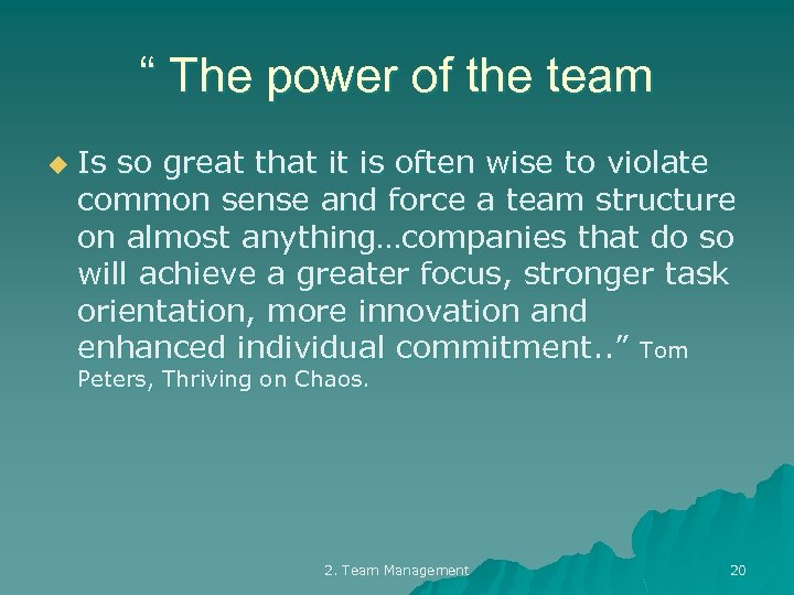 """ The power of the team u Is so great that it is often"
