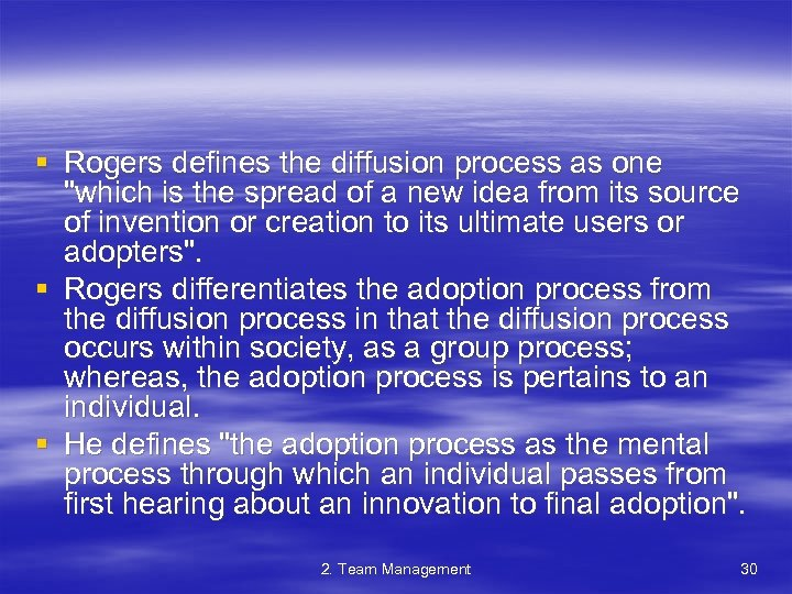 § Rogers defines the diffusion process as one