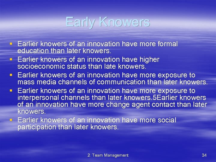 Early Knowers § Earlier knowers of an innovation have more formal education than later
