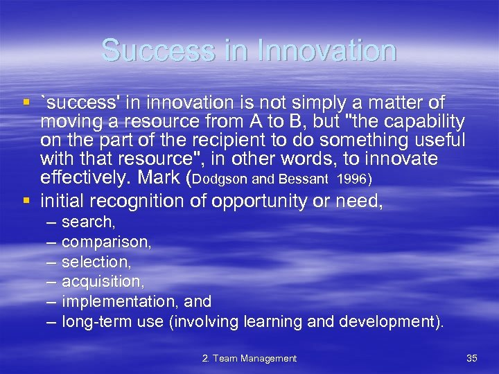 Success in Innovation § `success' in innovation is not simply a matter of moving