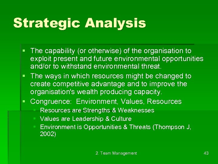 Strategic Analysis § The capability (or otherwise) of the organisation to exploit present and