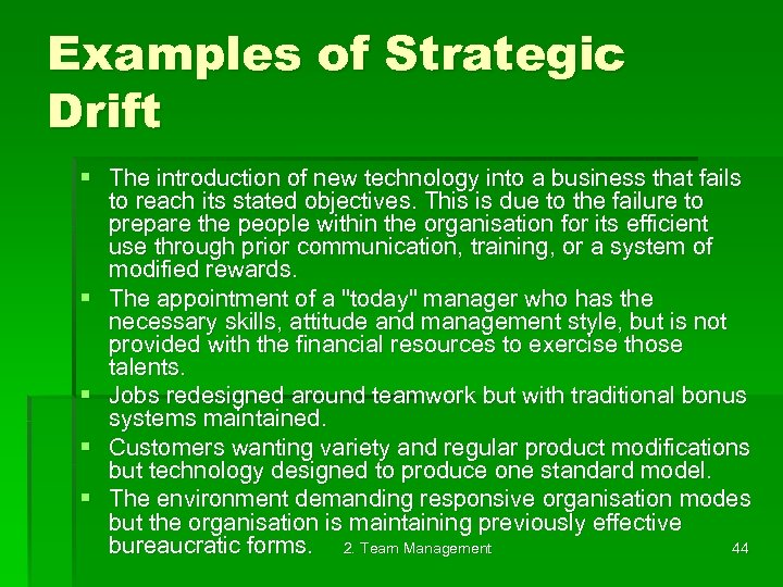 Examples of Strategic Drift § The introduction of new technology into a business that