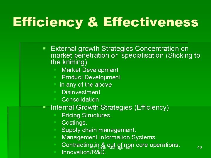 Efficiency & Effectiveness § External growth Strategies Concentration on market penetration or specialisation (Sticking