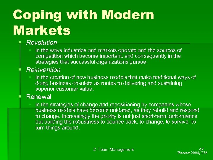 Coping with Modern Markets § Revolution § in the ways industries and markets operate