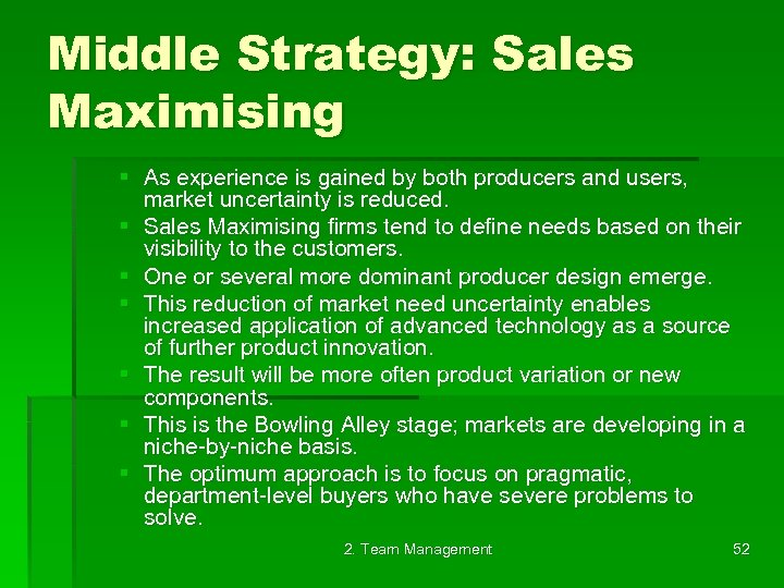 Middle Strategy: Sales Maximising § As experience is gained by both producers and users,